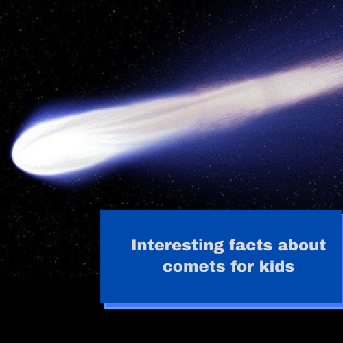 Interesting facts about comets for kids