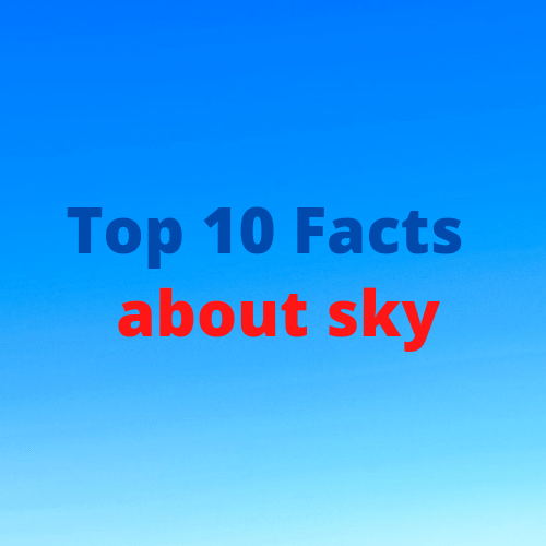 top 10 facts about sky